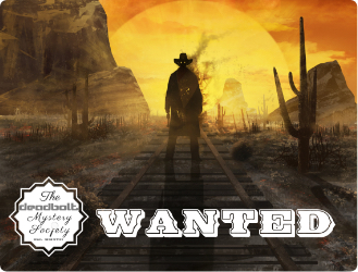 Wanted - Deadbolt Mystery Society