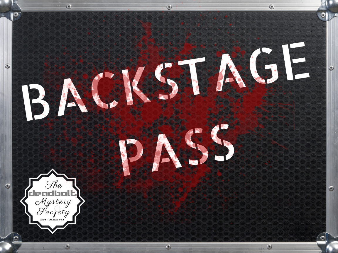 Backstage Pass - Deadbolt Mystery Society