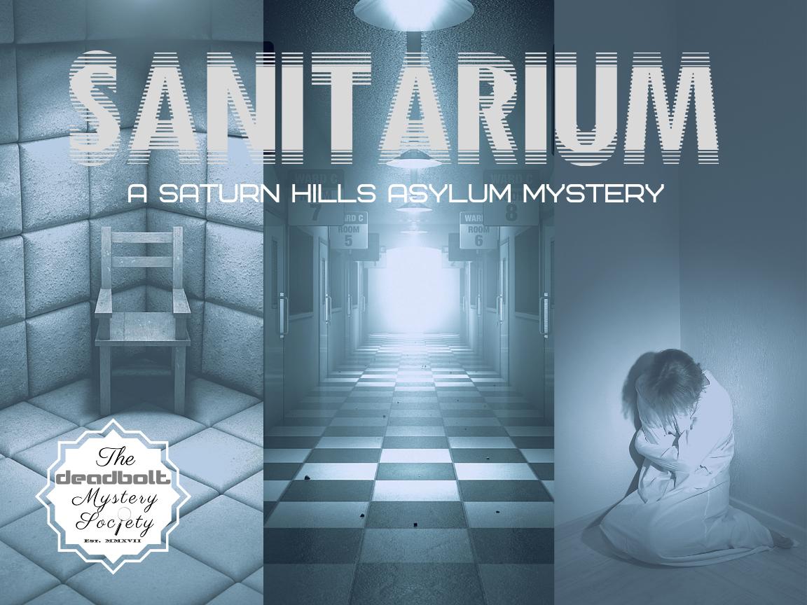 Sanitarium - Deadbolt Mystery Society