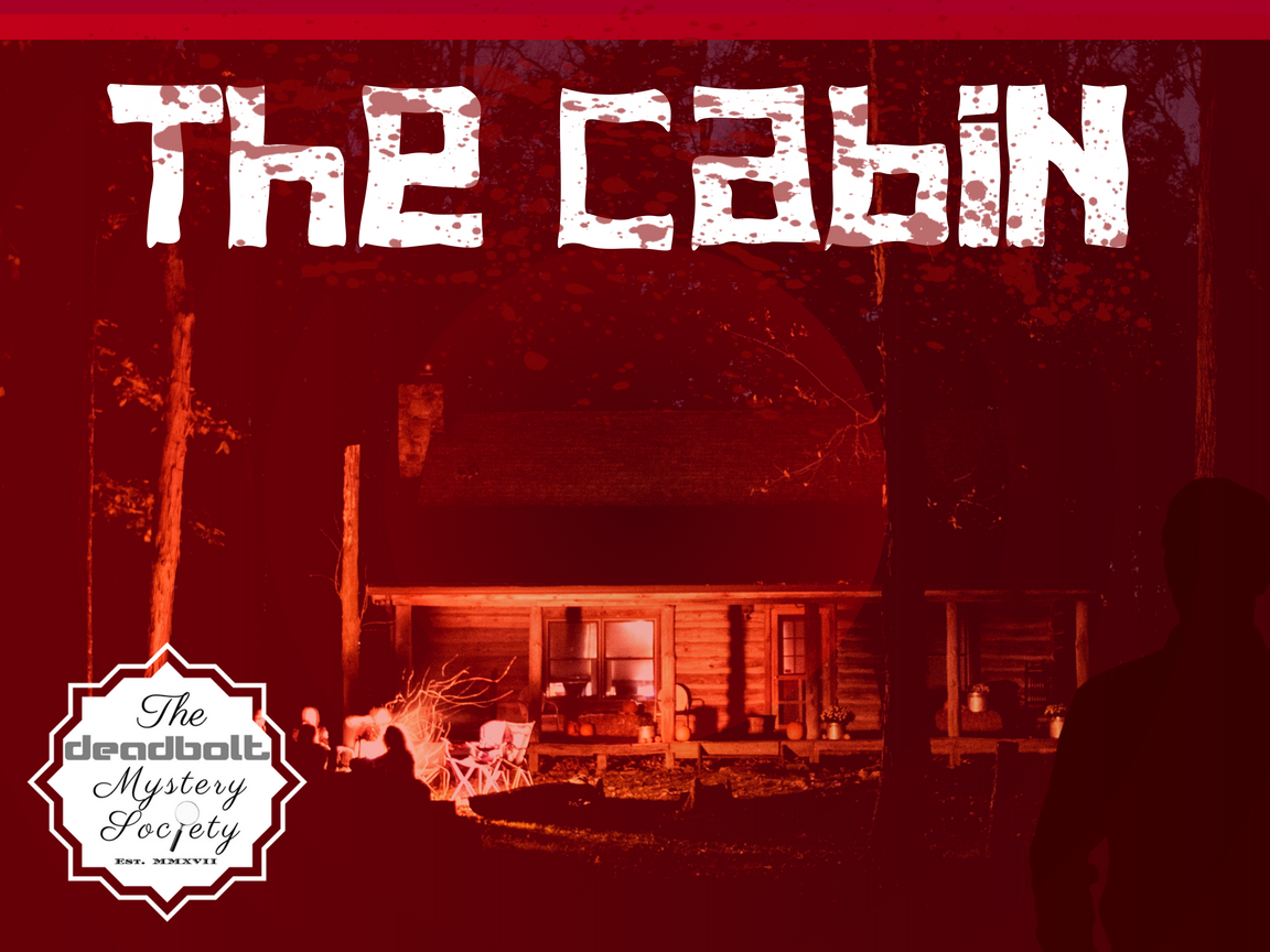 The Cabin - Deadbolt Mystery Society