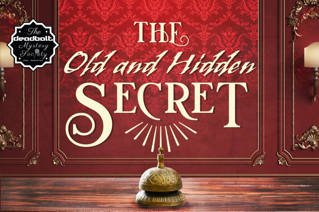 The Old and Hidden Secret